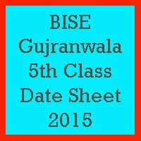 5th Class Date Sheet 2017 BISE Gujranwala Board
