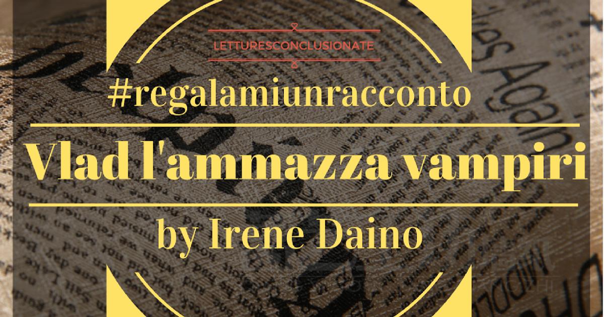 """#Regalamiunracconto: """"Vlad l'ammazza vampiri"""", Irene Daino"""