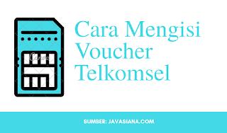 Cara Mengisi Voucher Telkomsel