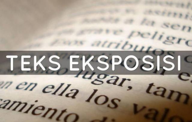 Definisi dan Pengertian Teks Eksposisi