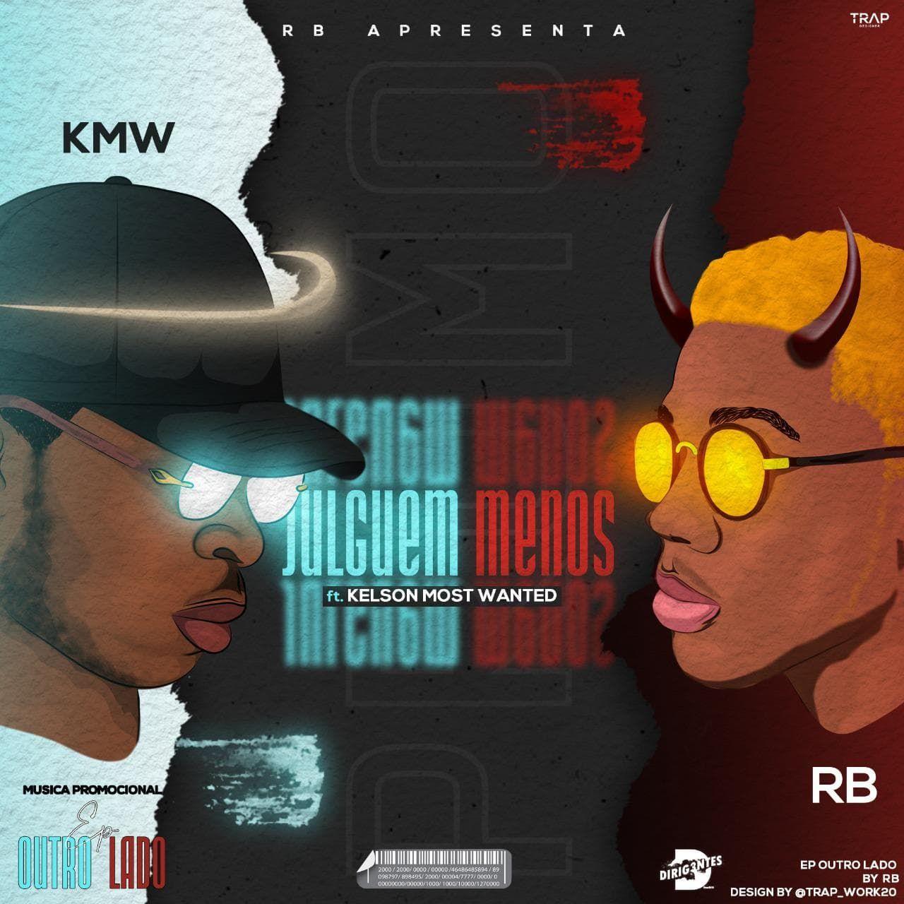 RB ft. Kelson Most Wanted - Julguem Menos