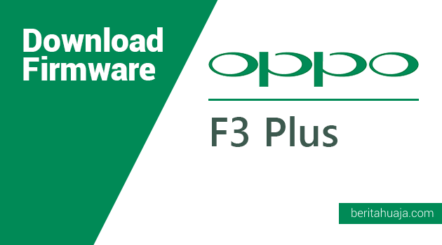 Download Firmware Oppo F3 Plus CPH1611 / CPH1613