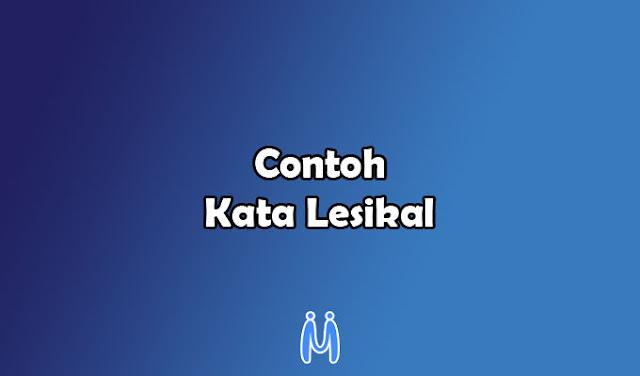 25+ Contoh Kata Lesikal dalam Kalimat Bahasa Indonesia