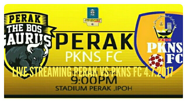 Live Streaming Perak vs PKNS FC 4.7.2017 Piala Malaysia