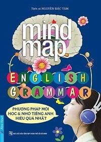 Mind Map English Grammar - Phương Pháp Mới Học Và Nhớ Tiếng Anh Hiệu Quả - Nguyễn Đắc Tâm