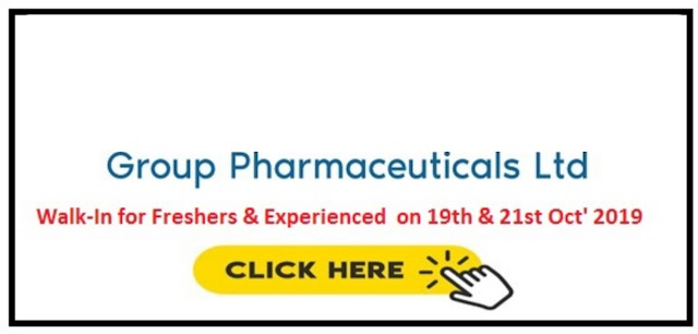 Group Pharmaceuticals - Walk-Ins for Freshers and  Experienced Candidates on 19th to  21st Oct' 2019