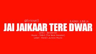 Jai Jaikaar Tere Dwar Lyrics Karan Juneja