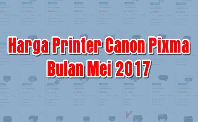 Harga Terbaru Printer Canon Pixma Series Mei 2017