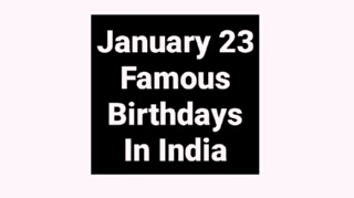 January 23 famous birthdays in India Indian celebrity stars