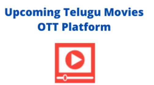 List of Upcoming Telugu Movies on OTT Platform in 2021 - Here is the Telugu Movies Release Date on OTT.
