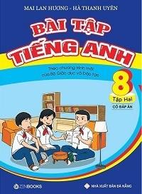 Bài tập tiếng anh 8 tập 2 - Mai Lan Hương