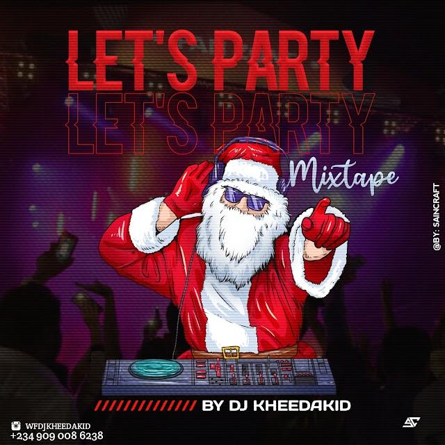 [MIXTAPE] Dj Kheedakid - Let's Party Mixtape