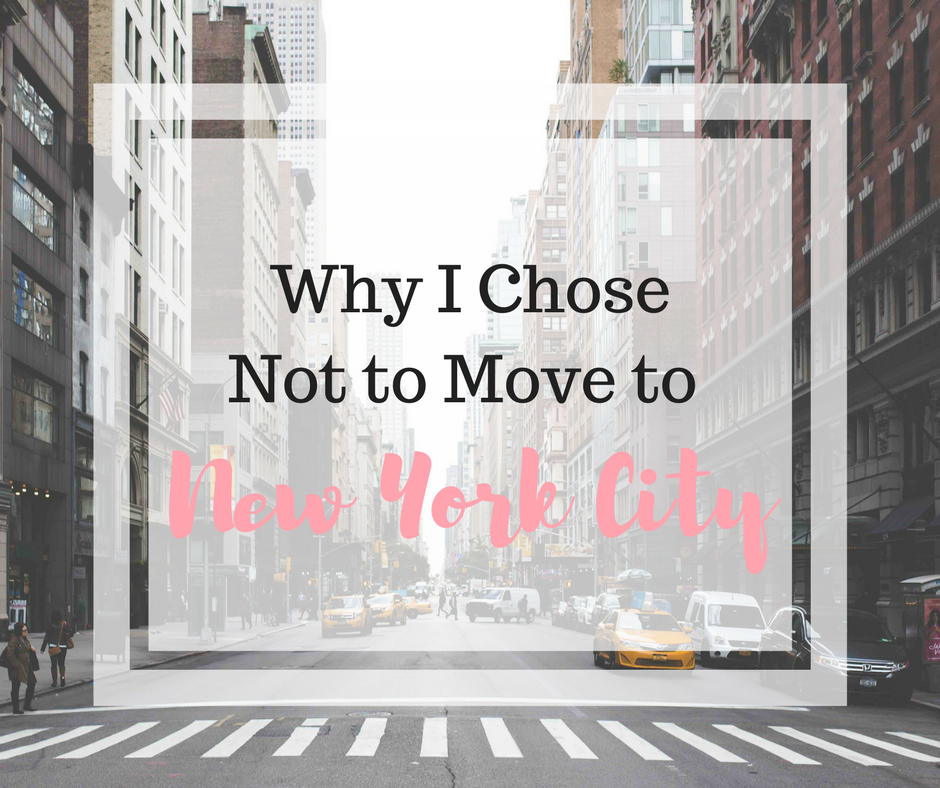 Why I Chose Not to Move to New York City
