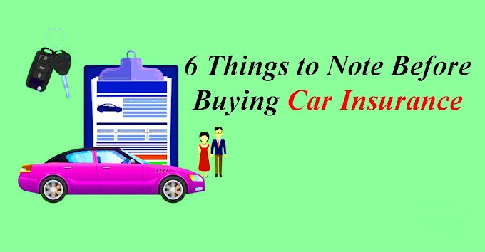 6 Things to Note Before Buying Car Insurance