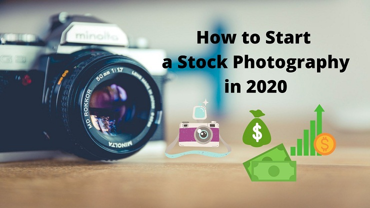 How to Start a Stock Photography in 2020