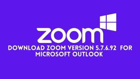 Download Zoom Version 5.7.6.92  for Microsoft Outlook