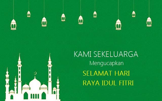 Kata Kata Sekeluarga Mengucapkan Selamat Hari Raya Idul Fitri