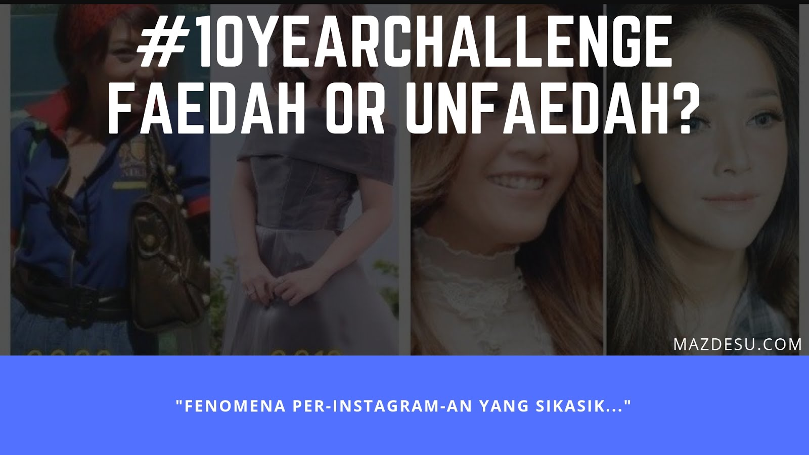 #10YearChallenge, Faedah or Unfaedah?