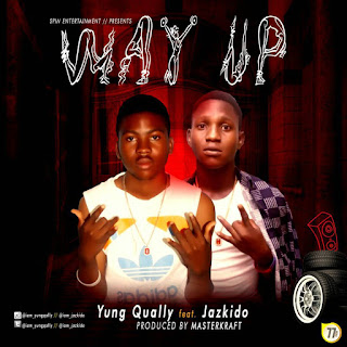 Download music Yung Qally Ft. Jazkido – Way Up