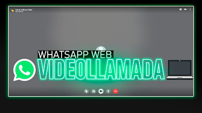 hacer videollamada por whatsapp web
