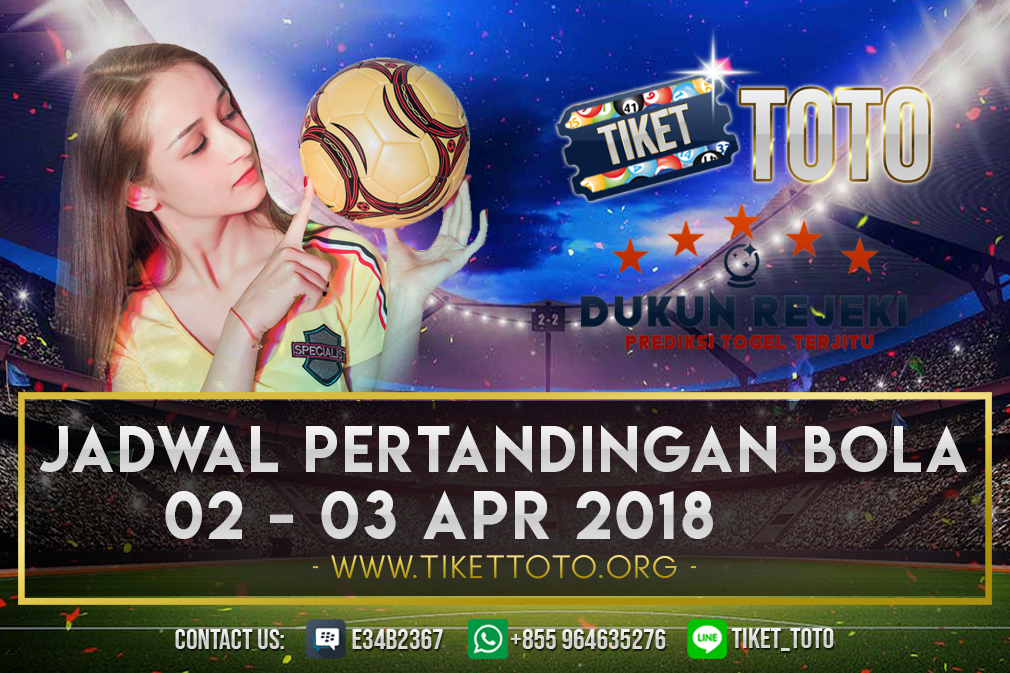 JADWAL PERTANDINGAN BOLA 02 – 03 APRIL 2019