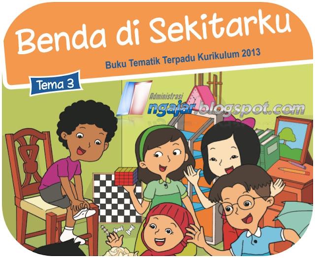 Kunci Jawaban Buku Siswa Kelas 3 Tema 3 Benda Di Sekitarku Kurikulum 2013 Revisi 2018 Administrasi Ngajar
