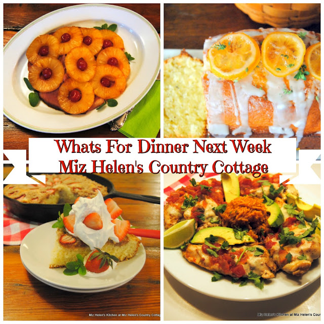 Whats For Dinner Next Week, 4-12-20 at Miz Helen's Country Cottage