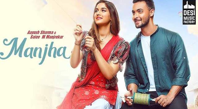 है मांझा तेरा तेज (Manjha) Aayush Sharma & saiee manjrekar lyrics in hindi