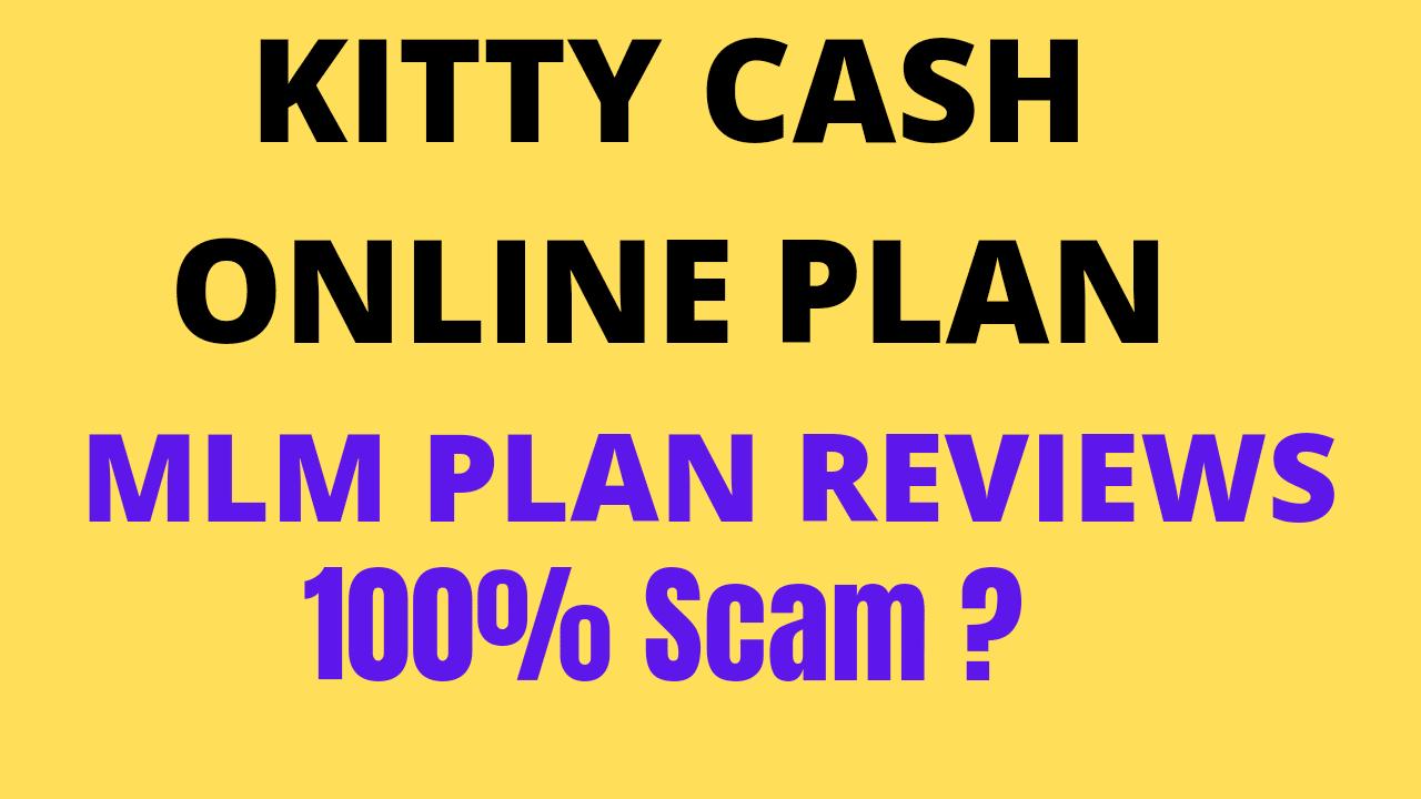 Kitty Cash Kya hai ? II Kitty Cash Online Plan Scam Review