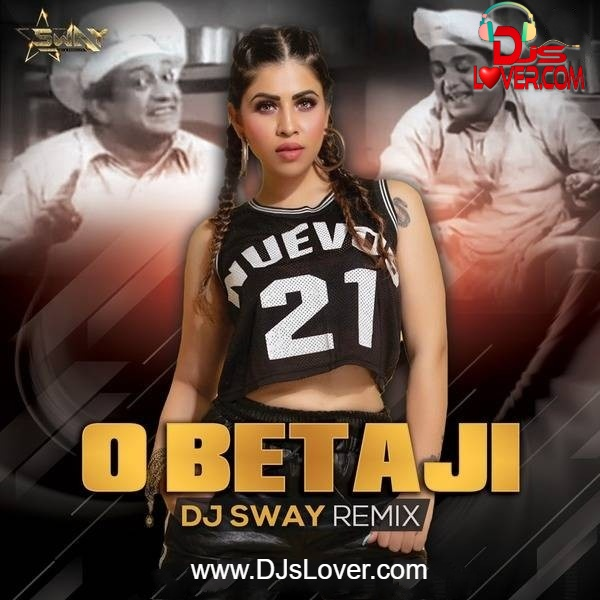 O Beta Ji Remix DJ Sway