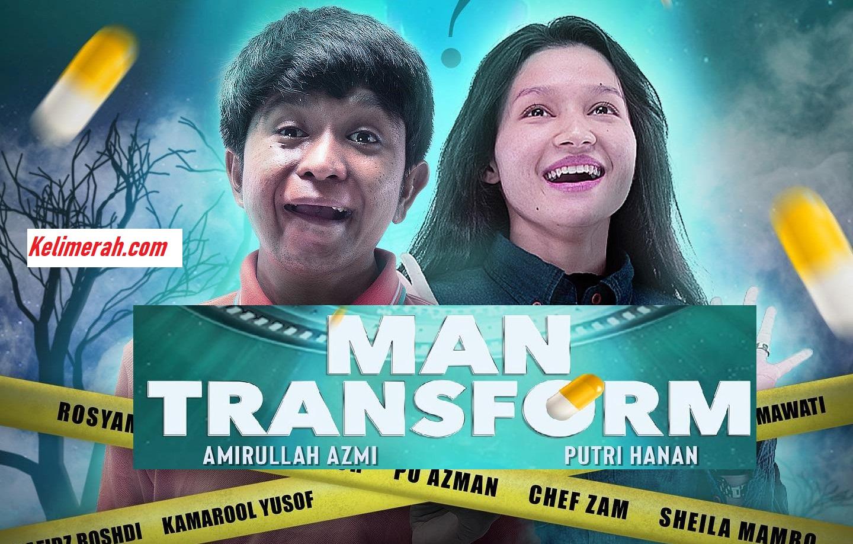 Drama Man Transform Lakonan Amirullah Azmi, Putri Hanan 2