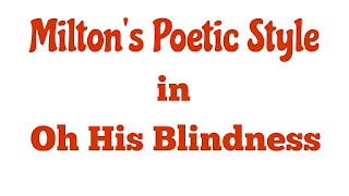 "Milton's poetic style is most popularly known as his grand style. The elements of his grand style are Latinisms, inversions, epic similes, and long involved sentences.            Through Latinisms Milton has achieved brevity, loftiness, and remoteness, grandeur and sublimity. Another important element of his grand style is his inversion: the  reversal of the normal word order of a sentence. Inversions have given brevity, force and effectiveness to his expressions. His epic similes also lend grandness to his style. His long, involved sentences are also an important element of his grand style. They create an impression of weightiness, heaviness, dignity, and loftiness. His language has much suggestiveness and verbal music.              All the elements of Milton's grand style cannot be found within the short space of a sonnet On His Blindness. The first thing that catches our attention is the long sentence with which the sonnet starts. It ends with the clause  ""they serve him best"". The sentence consists of several coordinate clauses. I.e.   ""I fondly ask"",  ""but patience to prevent that murmur, soon replies"",  and  ""they serve Him best"", and as many as eight subordinate clauses. The basic points of the poem_  his concern about his too early blindness, the question put by his patience regarding his concern, and the answer to the question, have been convered in one sentence. The next sentence is a short one. His state is kingly. And another sentence of moderate length completes the poem. The effects of this juxtaposition of the long and short sentences, and one of moderate length, are the undulations of emotions involved in the poem. The heaviness of the first sentence,  and the pressure created by its sheer weight is relieved by the short sentence which immediately follows.  ""His state is kingly""_  this short sentence intervenes between the heavy first sentence and the last sentence of a moderate length. The tension created by the first sentence is temporarily relieved by the second, short sentence, and the last sentence draws the conclusion, bringing the poem to a satisfying end.            It is characteristic of Milton's style that he begins with a subordinate clause, and many more subordinate clauses are added to it, and the principal clause comes either at the end, or at the fag end, followed by some other clauses whose number is less than those preceding the main clause.          The Latin constructions are also visible here. The phrases  ""dark world and wide""  ""soul more bent to serve"", and ""He returning chide"" are latinate in structure, which involves inversions in some cases and post_ modification with adjectives in some others. The effects of Latinism are brevity and intensity in meaning.           He prefers words of Latin origin. In this short poem there are several words of Latin origin, like ""consider""  and  ""prevent"".           His grave theme of blindness has been dealt with with proper decorum, and loftiness of style.           So, many of the characteristic features of his grand style are present in his sonnet On His Blindness."