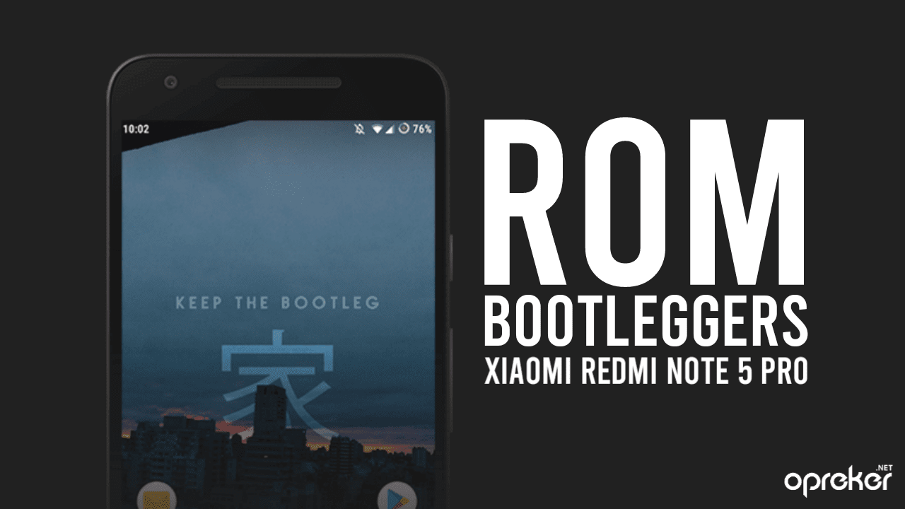 ROM Bootleggers Official untuk Xiaomi Redmi Note 5 Pro / Whyred
