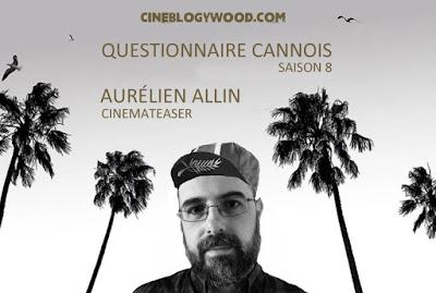 Festival de Cannes 2021 Aurélien Allin Cinemateaser Questionnaire cannois CINEBLOGYWOOD