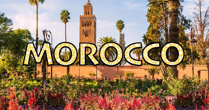 Morocco a Better Place To Visit with your Friends