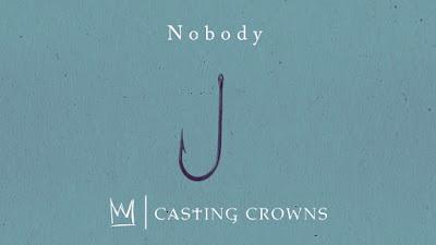 Casting Crowns - Nobody Lyrics