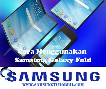 Cara Menggunakan Samsung Galaxy Fold