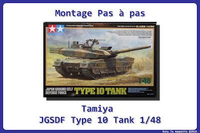 Montage du JGSDF Type 10 Tank Tamiya 1/48