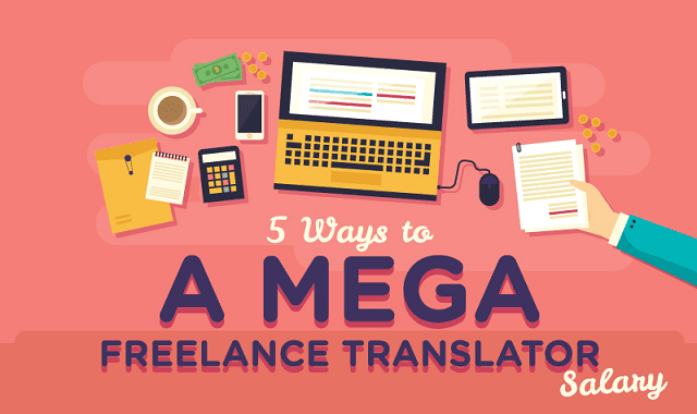5 Ways to a Mega Freelance Translator Salary