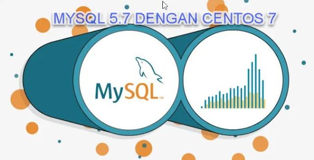 Cara Mudah Install Mysql 5.7 di Centos 7