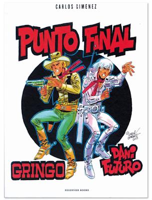 Punto final de Carlos Giménez Gringo y Dani Futuro comic español edita Reservoir Books