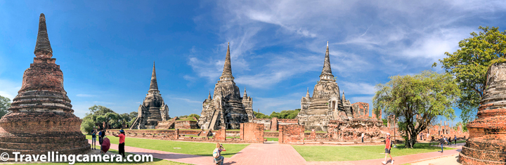 Let's first talk about how to reach Wat Phra Si Sanphet :    Wat Phra Si Sanphet is located at walkable distance from the famous Wat Phra Mahathat, which has world famous Buddha face hugged by roots of a Banyan tree.     If you don't want to walk a lot, there are Tuktuks available to do day tour of various temples in Ayutthaya and one can chose to take tuktuk to move from temple to another temple at your choice of time.