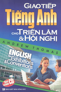 Giao Tiếp Tiếng Anh Cho Triển Lãm Và Hội Nghị - Andrew Thomas