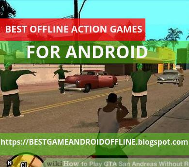 Best offline action games for android free download