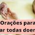 Raízes espirituais da DOENÇA - orações para curar todas doenças