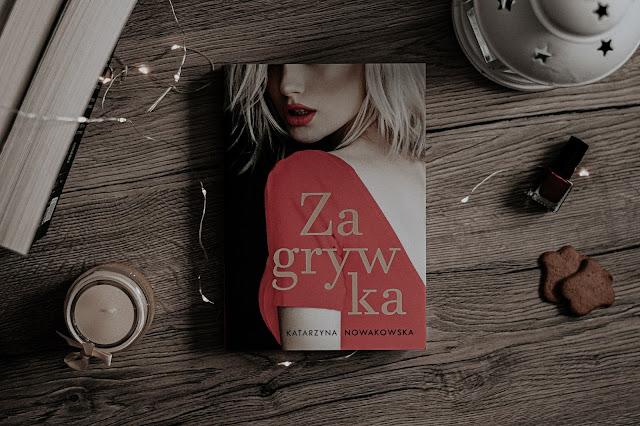 """Katarzyna Nowakowska - ,,Zagrywka"""" (recenzja)"""