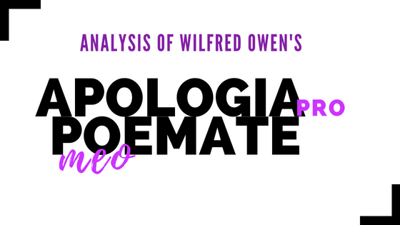 Apologia Pro Poemate Meo by Wilfred Owen- Analysis