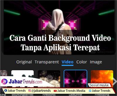 Cara Mengganti Background Video Tanpa Aplikasi Tercepat