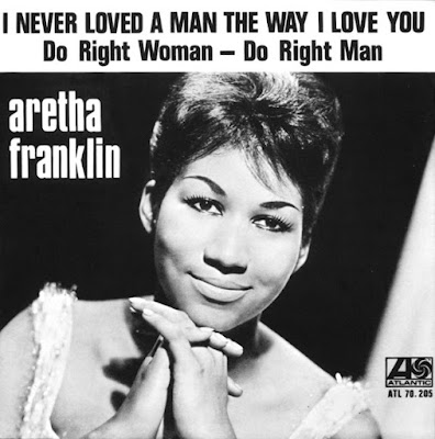 ARETHA FRANKLIN – I never loved a man the way i love you – Single