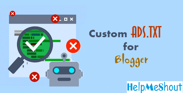 How to add custom Ads.txt in Blogger/Blogspot [Adsence]